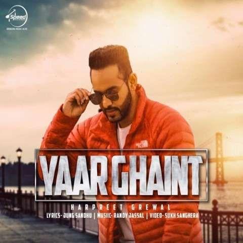 Yaar Ghaint Harpreet Grewal Mp3 Song Download
