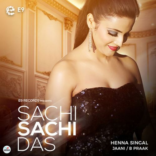 Sachi Sachi Das Henna Singal Mp3 Song Download