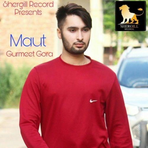 Maut Gurmeet Gora Mp3 Song Download