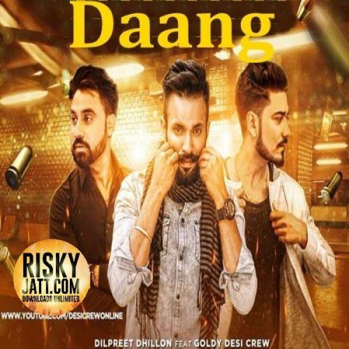 Daang Dilpreet Dhillon Mp3 Song Download