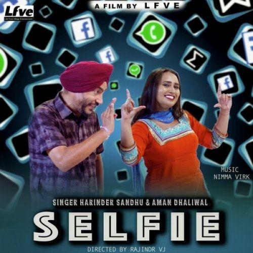 Selfie Harinder Sandhu, Aman Dhaliwal Mp3 Song Download