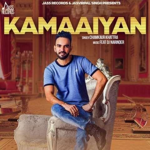 Kamaaiyan Chamkaur Khattra Mp3 Song Download