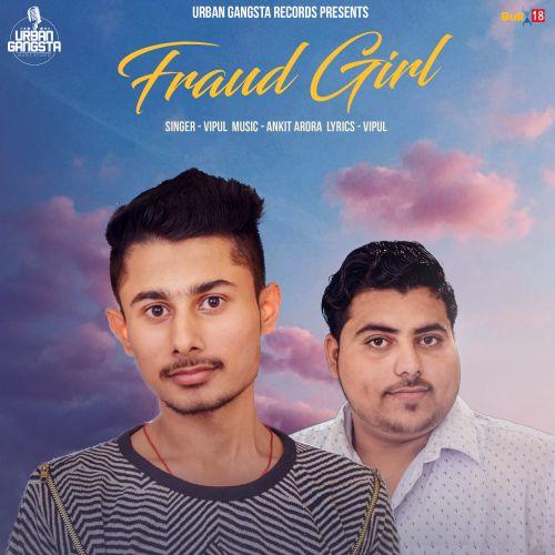 Fraud Girl Vipul Mp3 Song Download