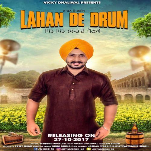 Lahan De Drum Jatinder Bhullar Mp3 Song Download