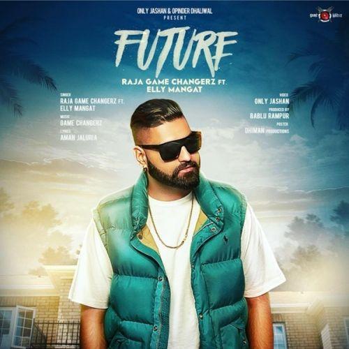 Future Elly Mangat, Raja Game Changerz Mp3 Song Download