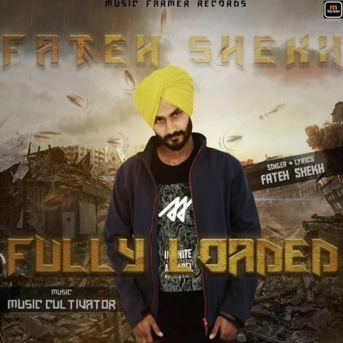 Fully Loaded Fateh Shekh Mp3 Song Download