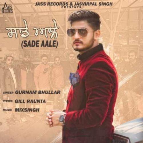 Sade Aale Gurnam Bhullar Mp3 Song Download
