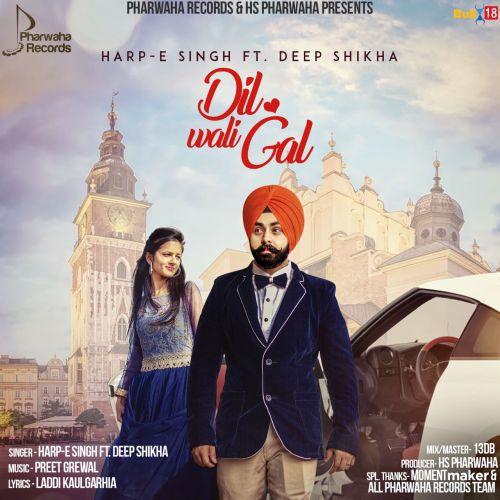 Dil Wali Gall Harp-E Singh, Deep Shikha Mp3 Song Download
