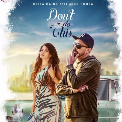 Dont Do This Gitta Bains, Miss Pooja Mp3 Song Download