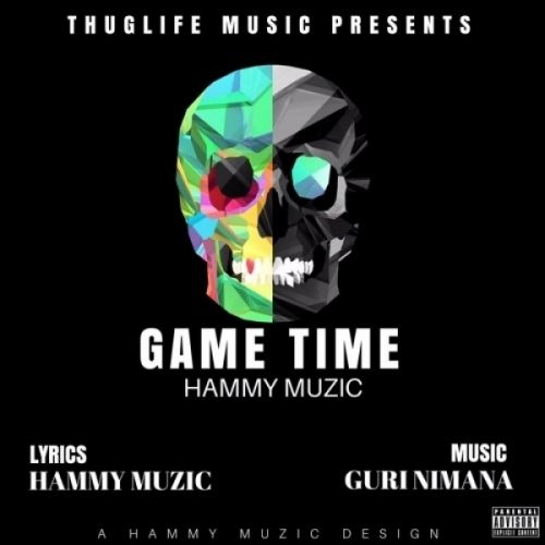 Game Time Hammy Muzic Mp3 Song Download