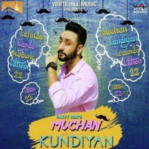 Muchan Kundiyan Pavvy Virk Mp3 Song Download