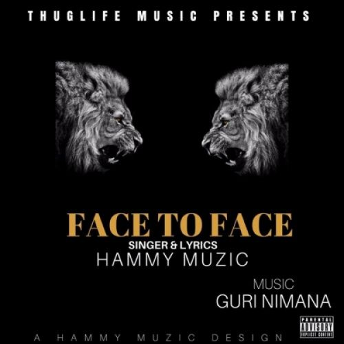Face To Face Hammy Muzic Mp3 Song Download