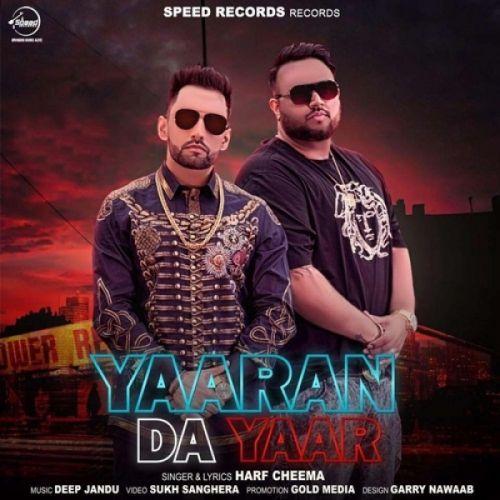Yaaran Da Yaar Harf Cheema, Deep Jandu Mp3 Song Download