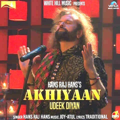 Akhiyaan Udeek Diyan Hans Raj Hans Mp3 Song Download