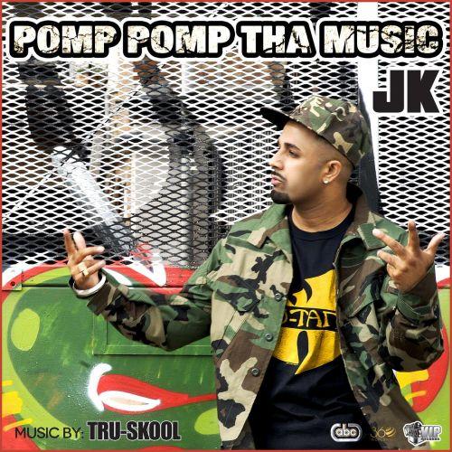 Pomp Pomp Tha Music JK, Tru-Skool Mp3 Song Download