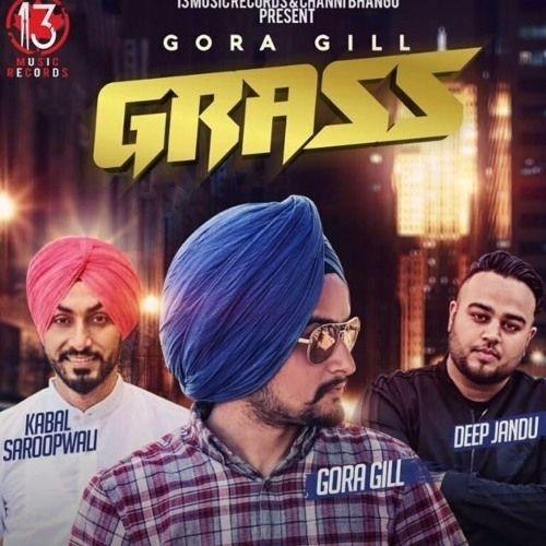 Grass Gora Gill Mp3 Song Download