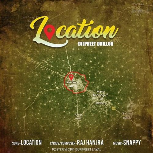 Location Dilpreet Dhillon Mp3 Song Download