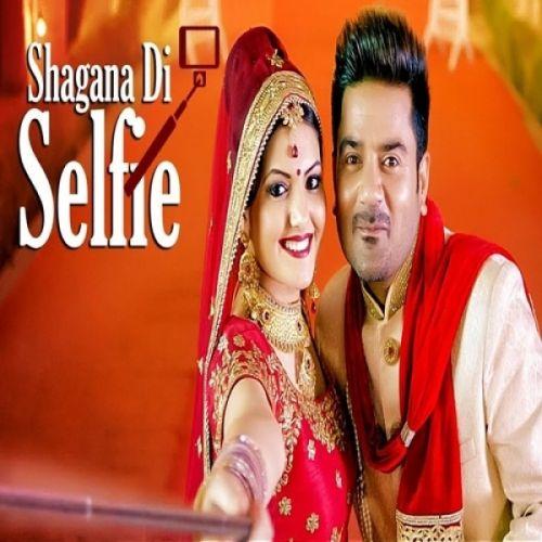 Shagana Di Selfie Ladi Singh Mp3 Song Download