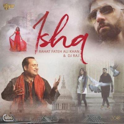 Ishq Rahat Fateh Ali Khan, Dj Raj Mp3 Song Download