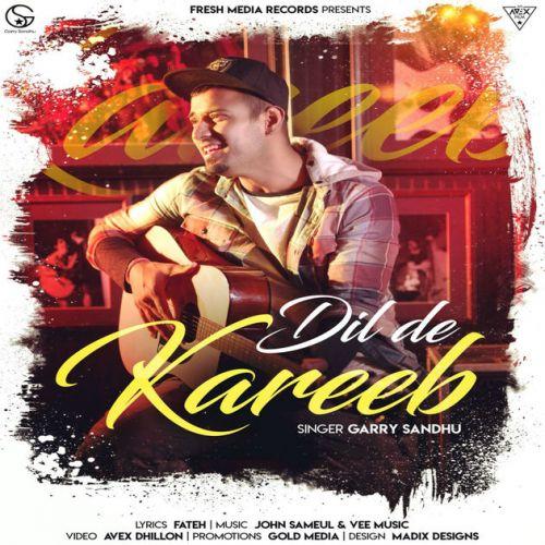 Dil De Kareeb Garry Sandhu Mp3 Song Download