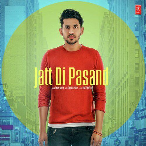 Jatt Di Pasand Gavin Aujla Mp3 Song Download