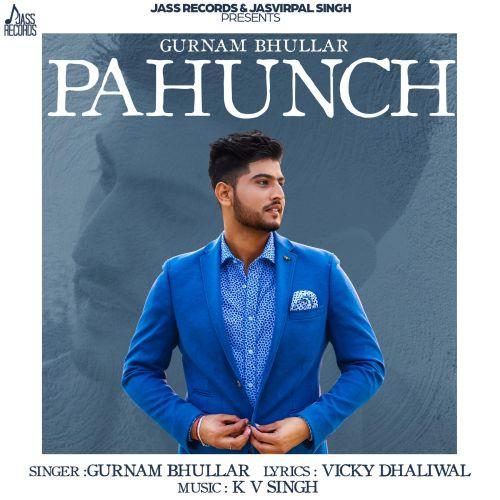 Pahunch Gurnam Bhullar Mp3 Song Download