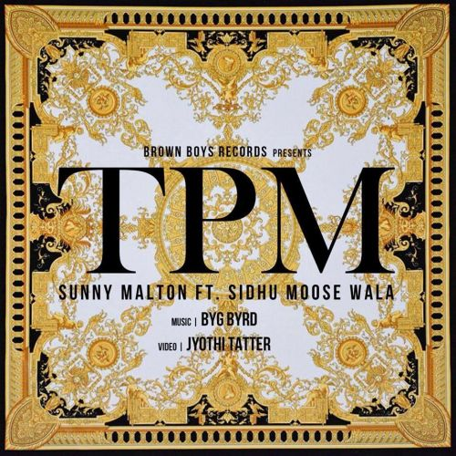 TPM Sunny Malton, Sidhu Moose Wala Mp3 Song Download