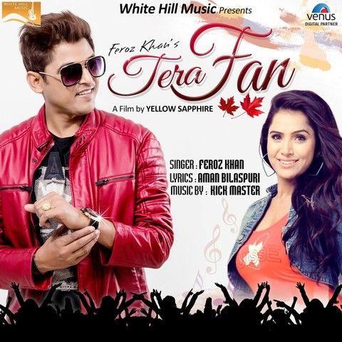 Tera Fan Feroz Khan Mp3 Song Download