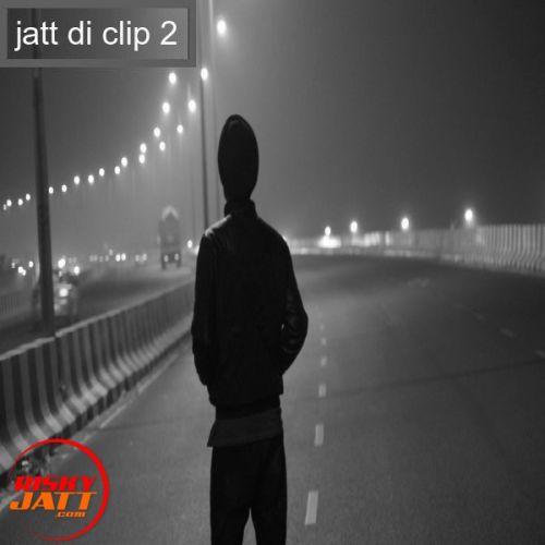 Jatt di clip 2 Sarabjeet Sandhu Mp3 Song Download