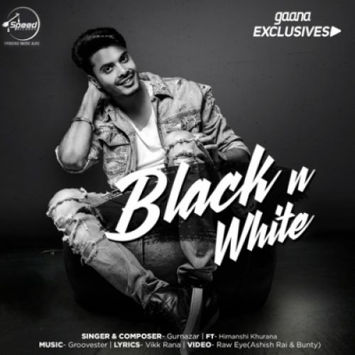 Black N White Gurnazar Chattha Mp3 Song Download