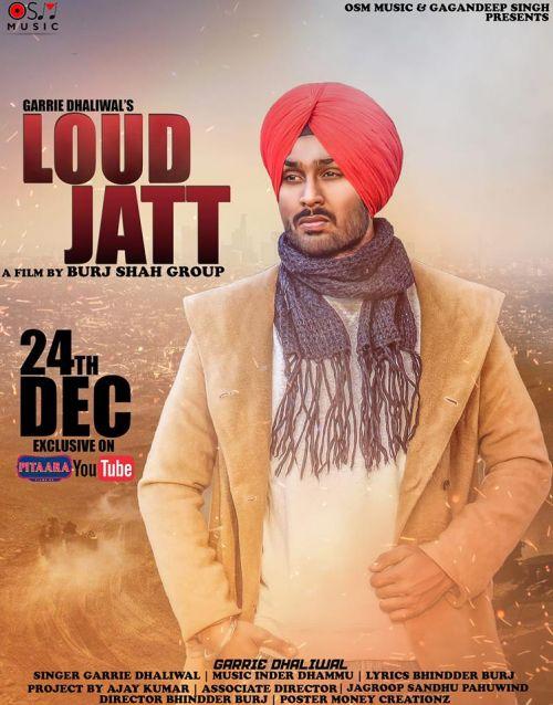 Loud Jatt Garrie Dhaliwal Mp3 Song Download