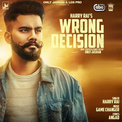 Wrong Decision Harry Rai Mp3 Song Download