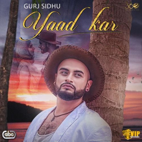 Yaad Kar Gurj Sidhu Mp3 Song Download