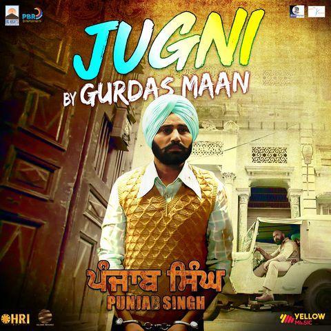 Jugni (Punjab Singh) Gurdas Maan Mp3 Song Download