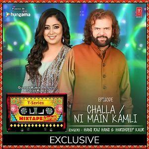 Challa-Ni Mein Kamli Hans Raj Hans, Harshdeep Kaur Mp3 Song Download