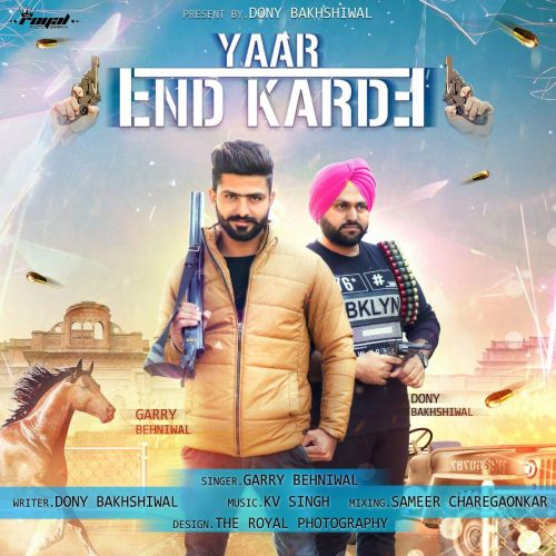 Yaar End Karde Garry Behniwal Mp3 Song Download