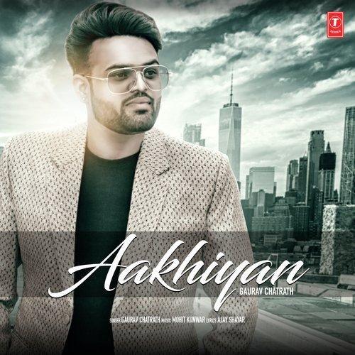 Aakhiyan Gaurav Chatrath Mp3 Song Download