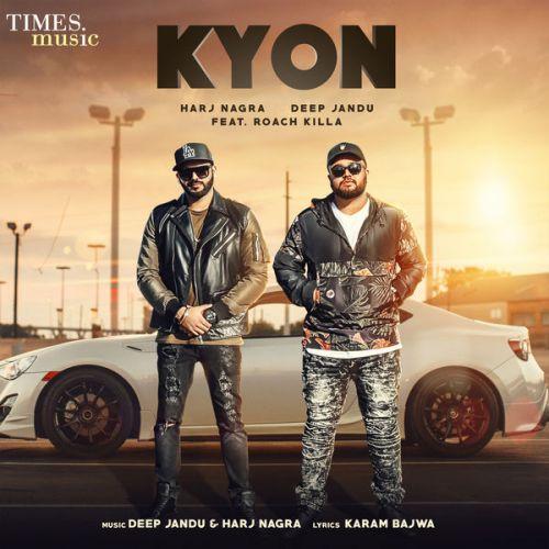 Kyon Harj Nagra, Deep Jandu, Roach Killa Mp3 Song Download