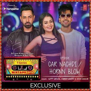 Car Nachdi-Hornn Blow Gippy Grewal, Harrdy Sandhu, Neha Kakkar Mp3 Song Download