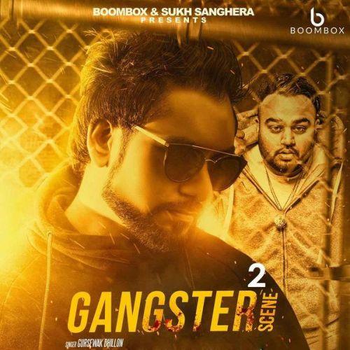Gangster Scene 2 Gursewak Dhillon Mp3 Song Download