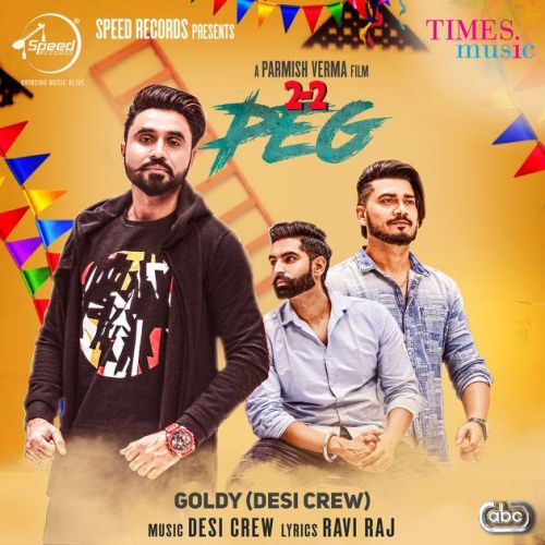 2-2 Peg Goldy Desi Crew Mp3 Song Download