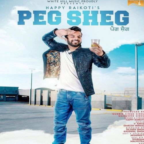 Peg Sheg Happy Raikoti Mp3 Song Download