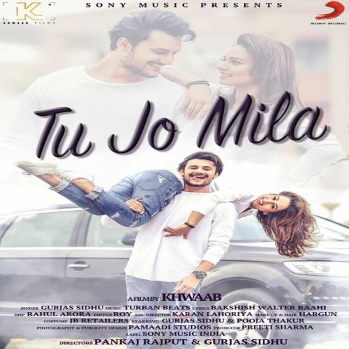 Tu Jo Milla Gurjas Sidhu Mp3 Song Download