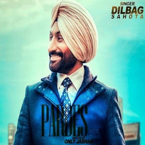 Pardes Dilbag Sahota Mp3 Song Download