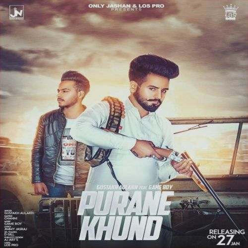 Purane Khund Gustakh Aulakh, Channi Mp3 Song Download
