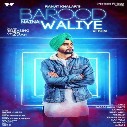 Barood Naina Waliye Ranjit Khalar Mp3 Song Download