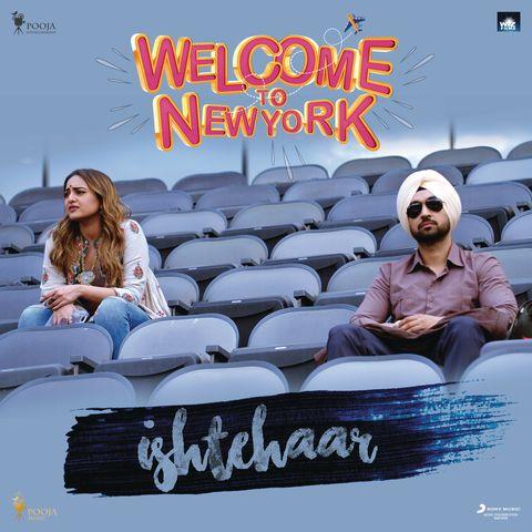 Ishtehaar (Welcome To New York) Rahat Fateh Ali Khan, Dhvani Bhanushali Mp3 Song Download