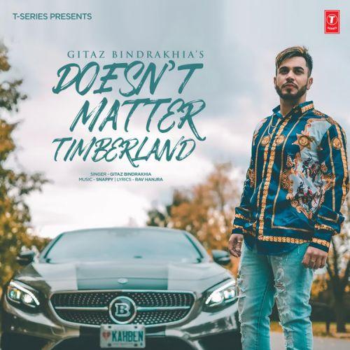 Doesnt Matter – Timberland Gitaz Bindrakhia Mp3 Song Download