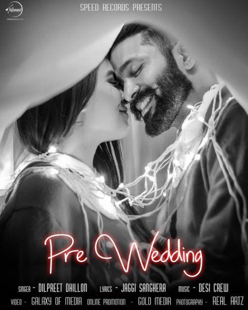Pre Wedding Dilpreet Dhillon Mp3 Song Download