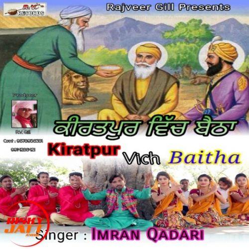 Kiratpur Vich Baitha Imran Qadari Mp3 Song